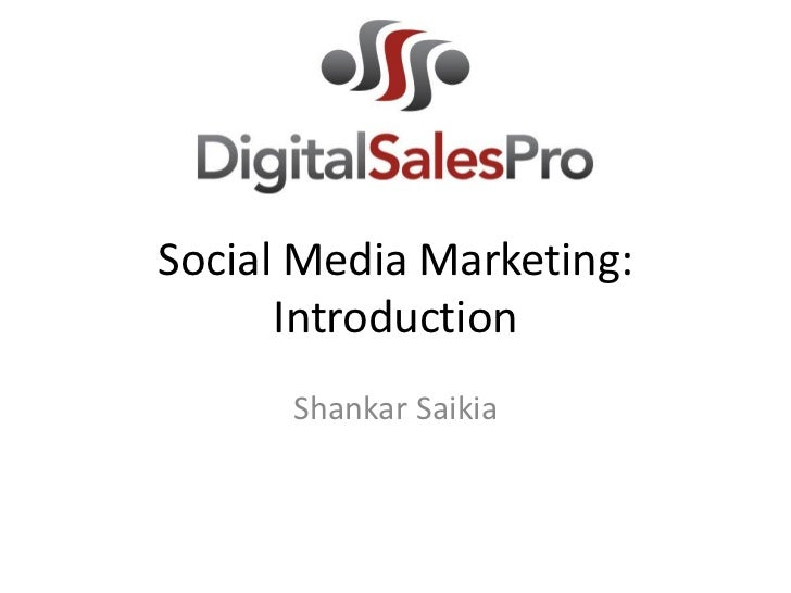 Social Media Marketing:      Introduction      Shankar Saikia