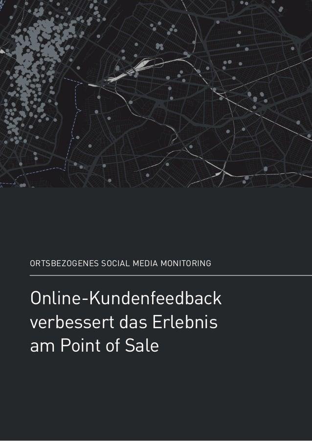 Online-Kundenfeedback verbessert das Erlebnis am Point of Sale Ortsbezogenes Social Media Monitoring