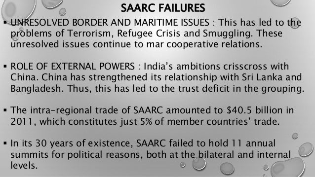 saarc failure Pace the shocking experience of the failure of the saarc food security  reserve which was set up in 1988 has not revisited the food bank initiative this  time.