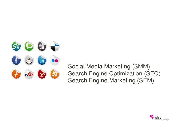 Social Media Marketing (SMM)Search Engine Optimization (SEO)Search Engine Marketing (SEM)
