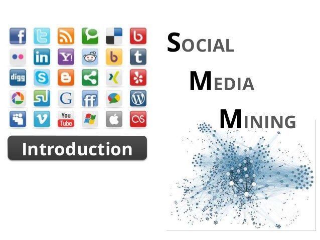 Introduction SOCIAL MEDIA MINING