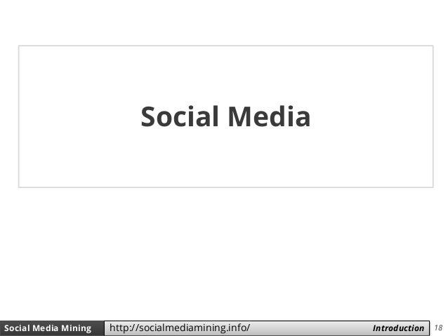 18Social Media Mining Measures and Metrics 18Social Media Mining Introductionhttp://socialmediamining.info/ Social Media