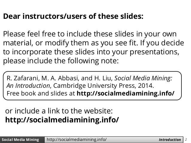 2Social Media Mining Measures and Metrics 2Social Media Mining Introductionhttp://socialmediamining.info/ Dear instructors...