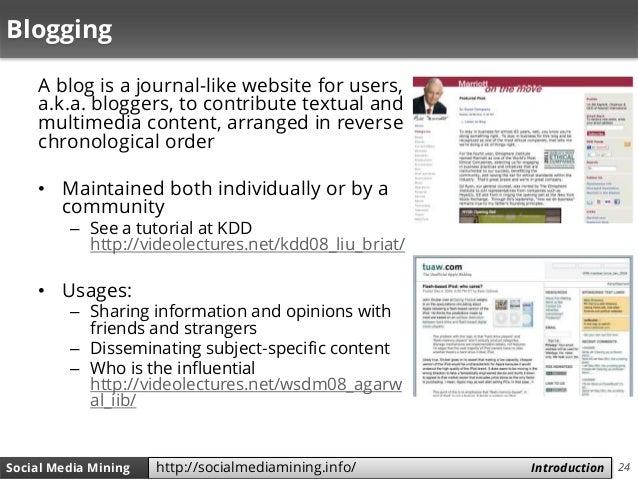 24Social Media Mining Measures and Metrics 24Social Media Mining Introductionhttp://socialmediamining.info/ Blogging A blo...