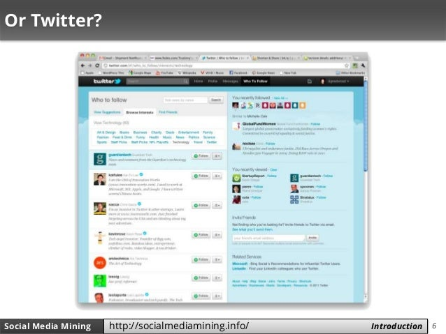 6Social Media Mining Measures and Metrics 6Social Media Mining Introductionhttp://socialmediamining.info/ Or Twitter?