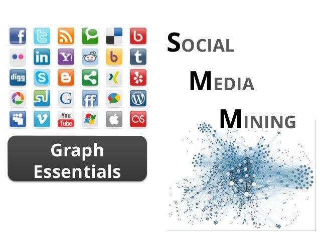Graph Essentials SOCIAL MEDIA MINING
