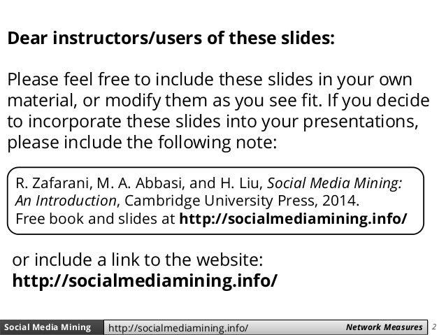2Social Media Mining Measures and Metrics 2Social Media Mining Network Measureshttp://socialmediamining.info/ Dear instruc...