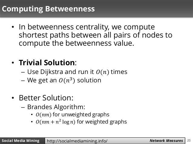 35Social Media Mining Measures and Metrics 35Social Media Mining Network Measureshttp://socialmediamining.info/ Computing ...