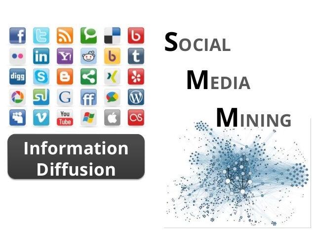 Information Diffusion SOCIAL MEDIA MINING