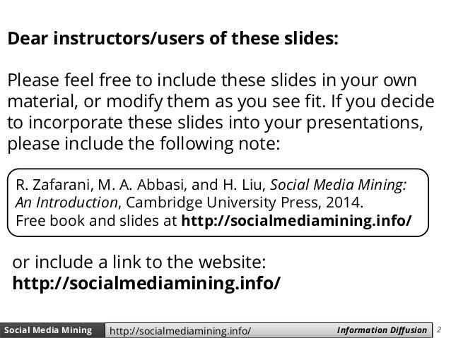 2Social Media Mining Measures and Metrics 2Social Media Mining Information Diffusionhttp://socialmediamining.info/ Dear in...