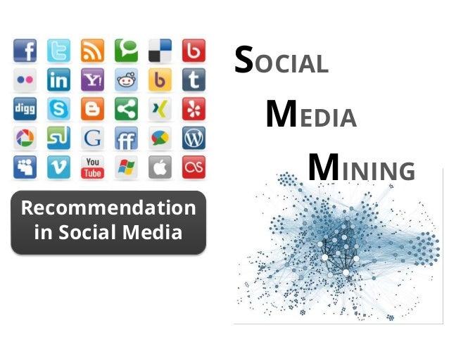 Recommendation in Social Media SOCIAL MEDIA MINING
