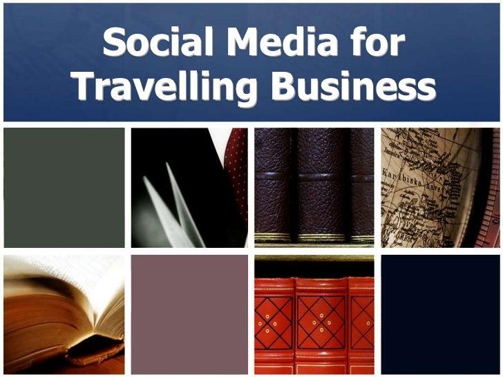 Social Media for Travelling Business <br />