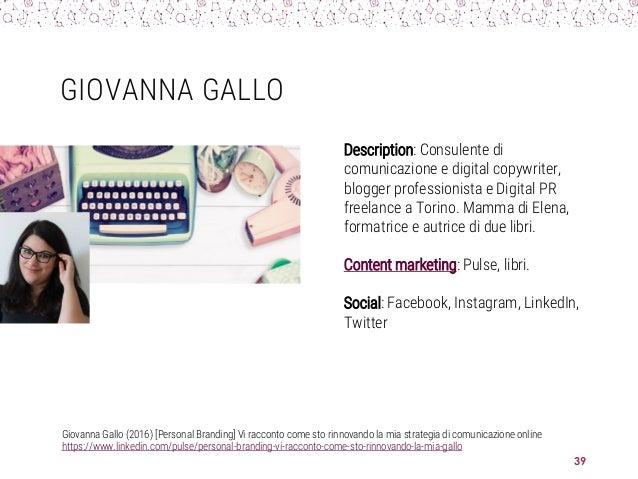 GIOVANNA GALLO Giovanna Gallo (2016) [Personal Branding] Vi racconto come sto rinnovando la mia strategia di comunicazione...