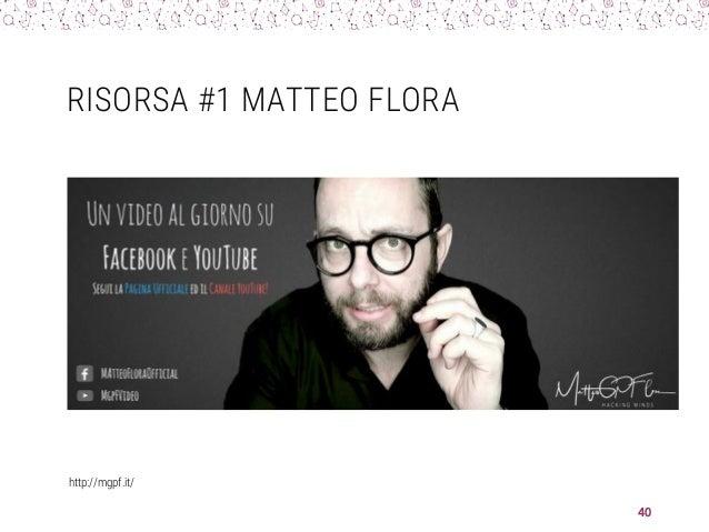 RISORSA #1 MATTEO FLORA http://mgpf.it/ 40