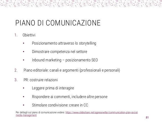 PIANO DI COMUNICAZIONE 1. Obiettivi • Posizionamento attraverso lo storytelling • Dimostrare competenza nel settore • Inbo...