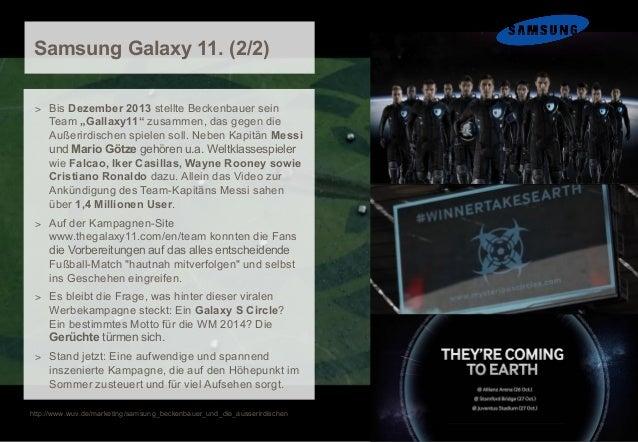 """Samsung Galaxy 11. (2/2) > Bis Dezember 2013 stellte Beckenbauer sein  Team """"Gallaxy11"""" zusammen, das gegen die Außerirdis..."""
