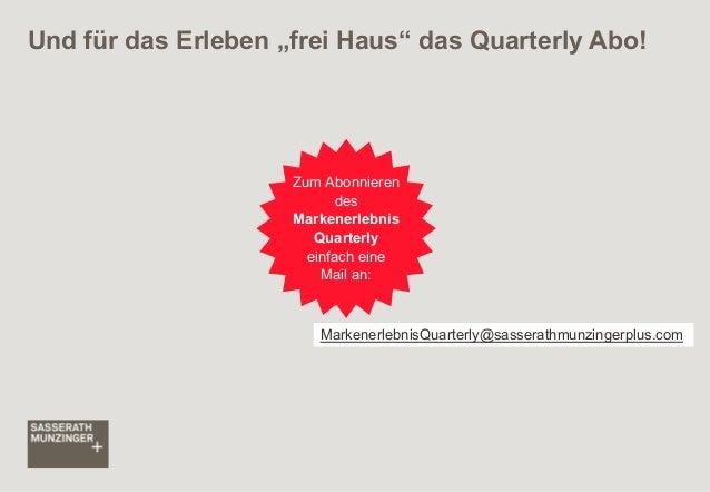 """Und für das Erleben """"frei Haus"""" das Quarterly Abo!  Zum Abonnieren des Markenerlebnis Quarterly einfach eine Mail an:  Mar..."""
