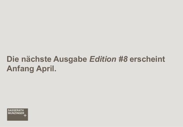 Die nächste Ausgabe Edition #8 erscheint Anfang April.