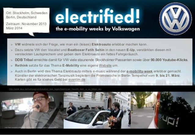 Ort: Stockholm, Schweden Berlin, Deutschland Zeitraum: November 2013 März 2014  > VW widmete sich der Frage, wie man ein (...