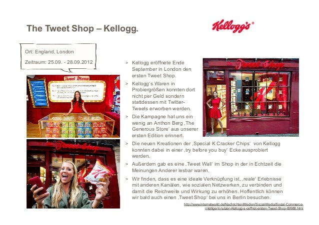 The Tweet Shop – Kellogg.Ort: England, LondonZeitraum: 25.09. - 28.09.2012   > Kellogg eröffnete Ende                    ...