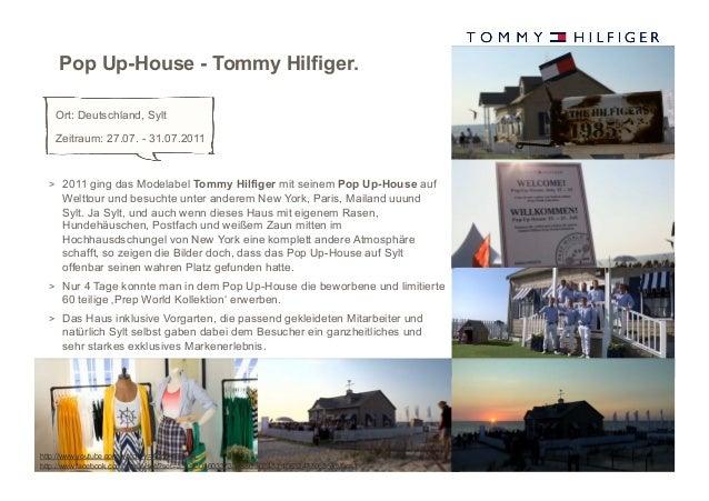 Pop Up-House - Tommy Hilfiger.    Ort: Deutschland, Sylt    Zeitraum: 27.07. - 31.07.2011  > 2011 ging das Modelabel Tomm...