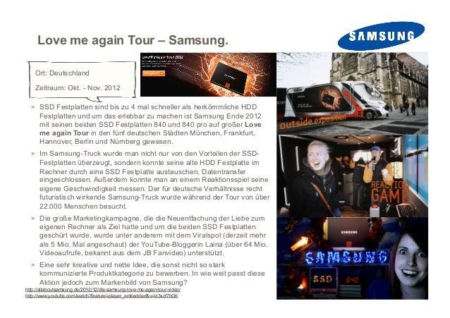 Love me again Tour – Samsung.    Ort: Deutschland    Zeitraum: Okt. - Nov. 2012  > SSD Festplatten sind bis zu 4 mal schn...