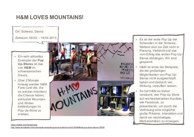 H&M LOVES MOUNTAINS!    Ort: Schweiz, Davos    Zeitraum: 08.02. - 19.04.2013                                              ...