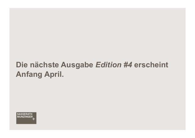 Die nächste Ausgabe Edition #4 erscheintAnfang April.