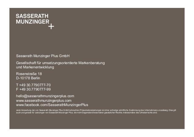 Sasserath Munzinger Plus GmbHGesellschaft für umsetzungsorientierte Markenberatungund MarkenentwicklungRosenstraße 18D-101...