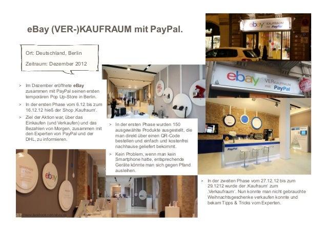 eBay (VER-)KAUFRAUM mit PayPal.     Ort: Deutschland, Berlin     Zeitraum: Dezember 2012 > Im Dezember eröffnete eBay    ...