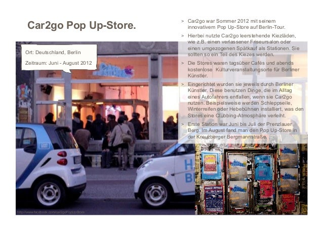 > Car2go war Sommer 2012 mit seinem     Car2go Pop Up-Store.                    innovativem Pop Up-Store auf Berlin-Tour....