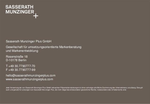 Sasserath Munzinger Plus GmbH Gesellschaft für umsetzungsorientierte Markenberatung und Markenentwicklung Rosenstraße 18 D...