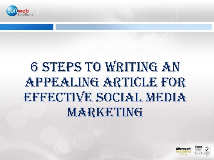 6 STEPS TO WRITing AN APPEALING ARTICLE FOR EFFECTIVE SOCIAL MEDIA MARKETING