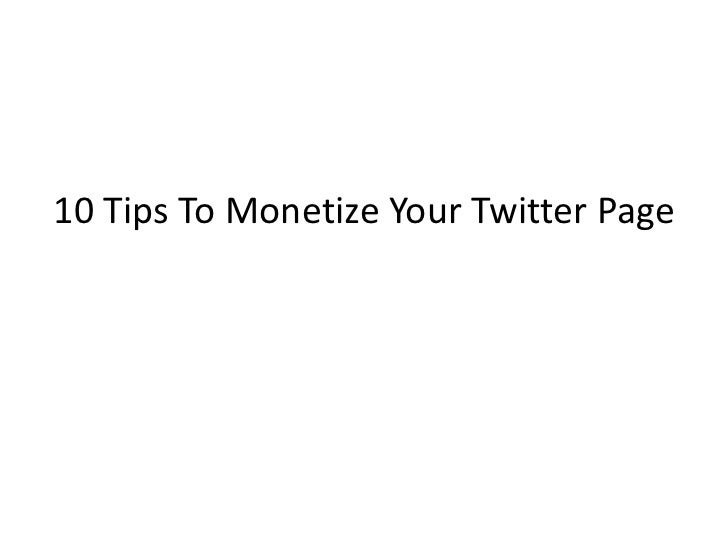 10 Tips To Monetize Your Twitter Page