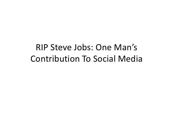 RIP Steve Jobs: One Man'sContribution To Social Media