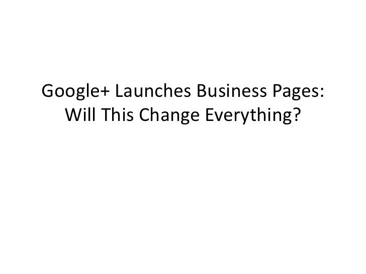 Google+ Launches Business Pages:  Will This Change Everything?