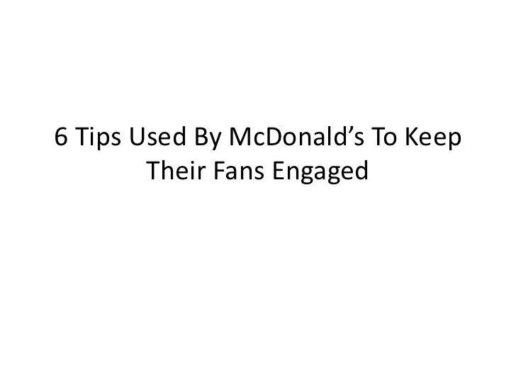 6 Tips Used By McDonald's To Keep        Their Fans Engaged