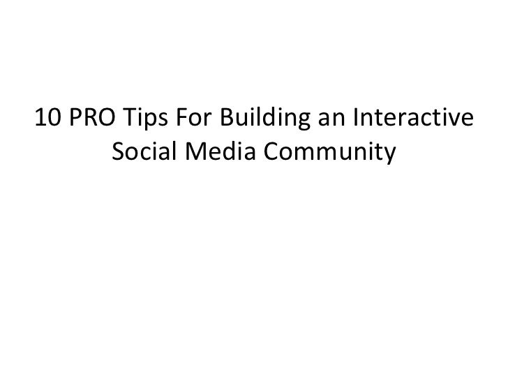 10 PRO Tips For Building an Interactive      Social Media Community