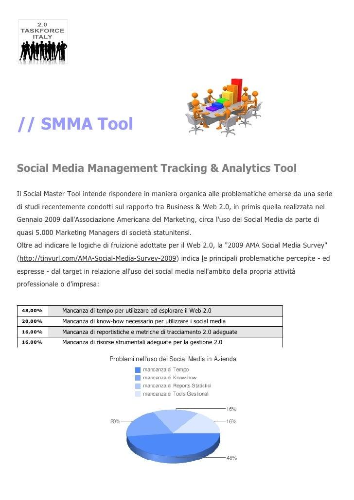 // SMMA Tool  Social Media Management Tracking & Analytics Tool  Il Social Master Tool intende rispondere in maniera organ...
