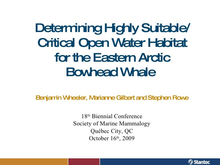 Determining Highly Suitable/Critical Open Water Habitat for the Eastern Arctic Bowhead Whale  Benjamin Wheeler, Marianne G...
