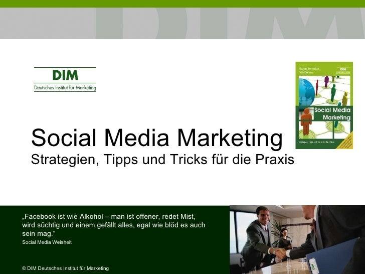 "Social Media Marketing Strategien, Tipps und Tricks für die Praxis ©  DIM Deutsches Institut für Marketing "" Facebook ist ..."