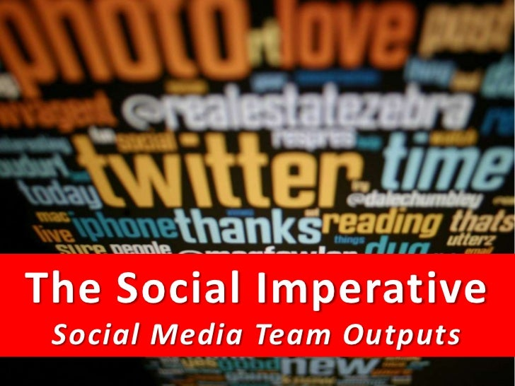 The Social Imperative<br />Social Media Team Outputs<br />The Social Media MasterClass 2011<br />