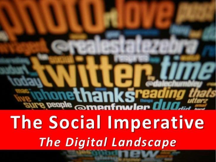 The Social Imperative<br />The Digital Landscape<br />The Social Media MasterClass 2011<br />