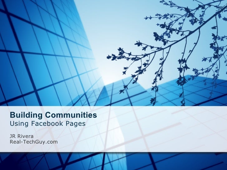 Building Communities Using Facebook Pages  JR Rivera Real-TechGuy.com