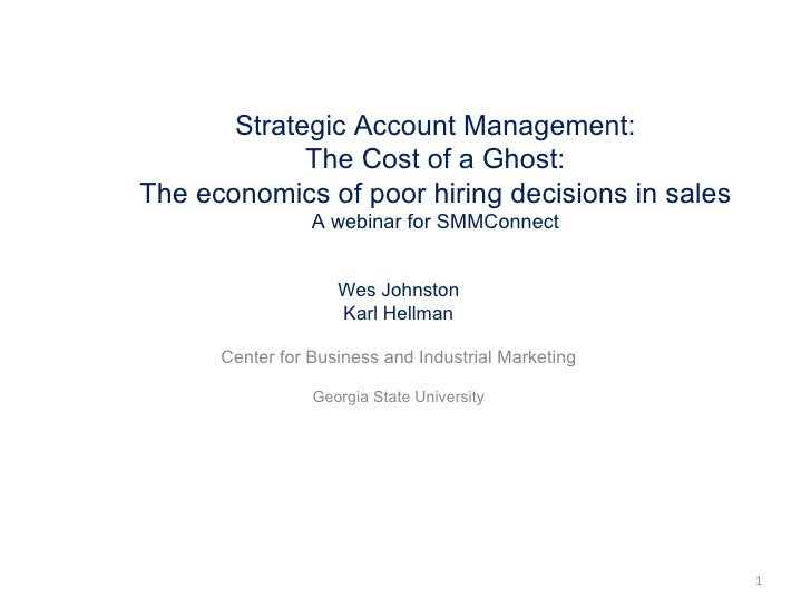 Strategic Account Management: The Cost of a Ghost: The economics of poor hiring decisions in sales A webinar for SMMConnec...