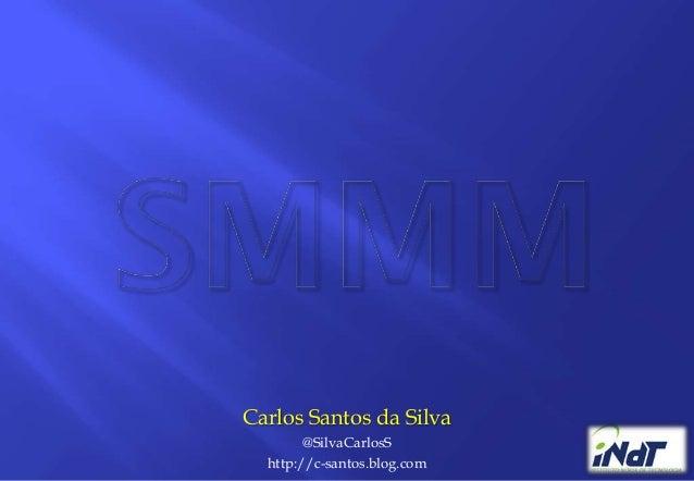 Carlos Santos da Silva        @SilvaCarlosS  http://c-santos.blog.com