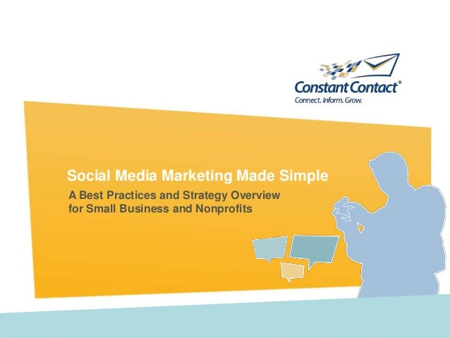 Social Media Marketing Made Simple A Best Practices and Strategy Overview for Small Business and Nonprofits