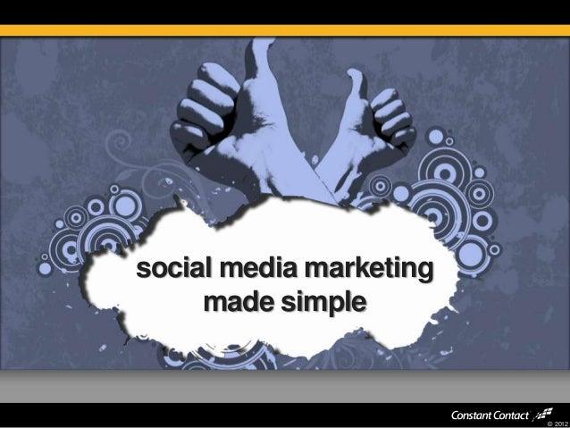 © 2012social media marketingmade simple