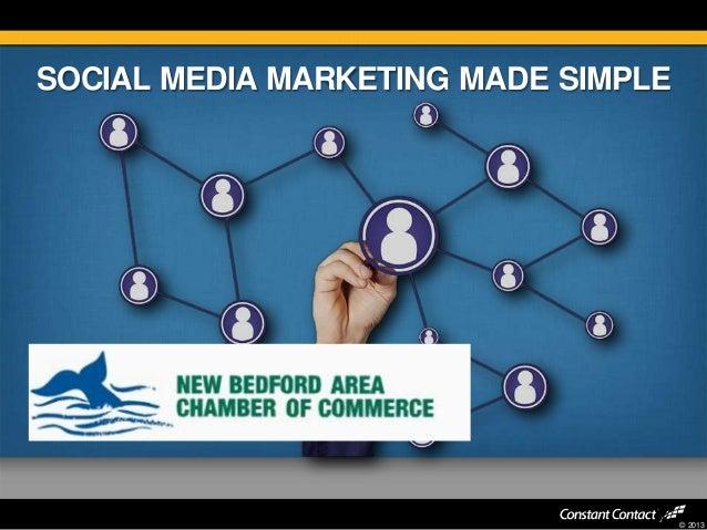 © 2013 SOCIAL MEDIA MARKETING MADE SIMPLE