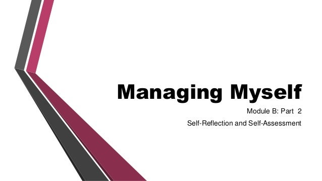 career self reflection ii I ask my students to write a self evaluation at the end of each semester in  this technique allows for self reflection as well as further practice of oral.